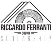 Riccardo Ferranti Sound Scholarship, for aspiring electronic music artists